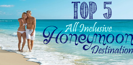Top 5 All Inclusive Honeymoon Destinations