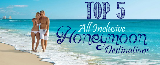 Top 5 all inclusive honeymoon destinations all inclusive for Best caribbean honeymoon locations