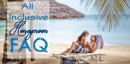 All Inclusive Honeymoon FAQ